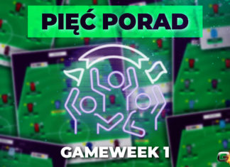 Porady Gameweek 1