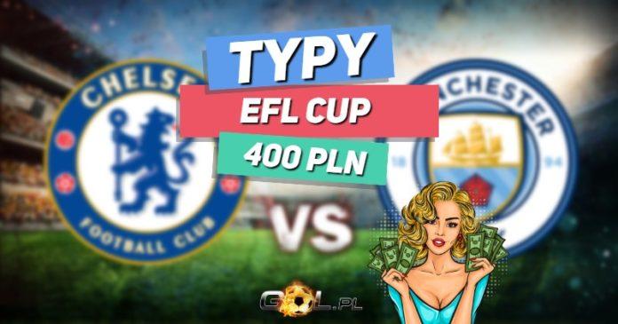 Pucharu Ligi Angielskiej TYPY do meczu Chelsea - Manchester City