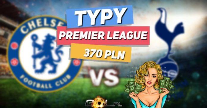 Premier League TYPY do meczu Chelsea - Tottenham