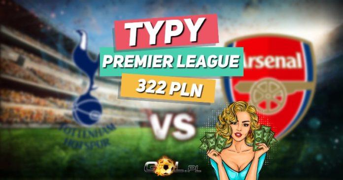 Premier League TYPY do meczu Tottenham - Arsenal